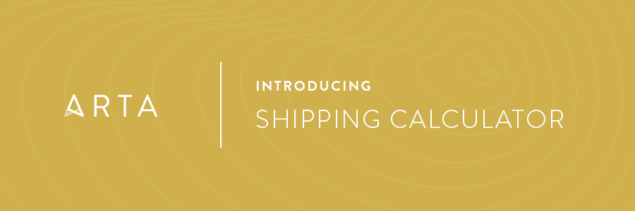 Introducing the ARTA Shipping Calculator
