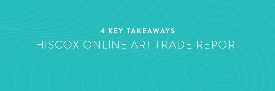 4 Key Takeaways from the Hiscox Online Art Trade Report 2020