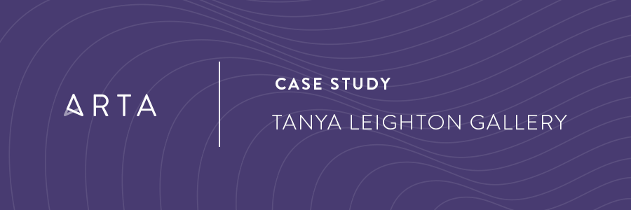 Case Study: Tanya Leighton Gallery